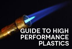 Guide to High Performance Plastics