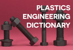 Plastics Engineering Dictionary