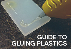 Guide to Gluing Plastics