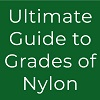 Ultimate Guie to Grades of Nylon