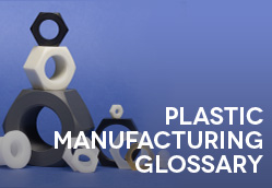 Craftech's Plastic Manufacturing Glossary